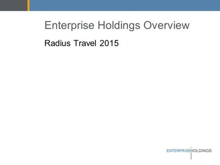 Enterprise Holdings Overview Radius Travel 2015.