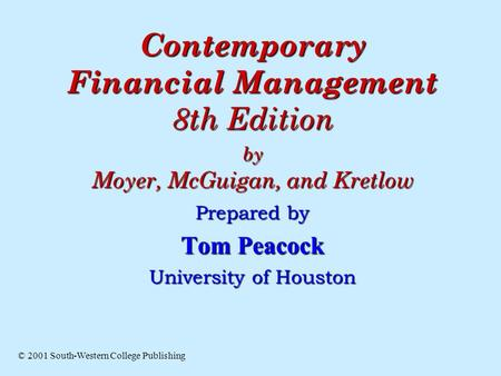 Contemporary Financial Management 8th Edition by Moyer, McGuigan, and Kretlow Contemporary Financial Management 8th Edition by Moyer, McGuigan, and Kretlow.