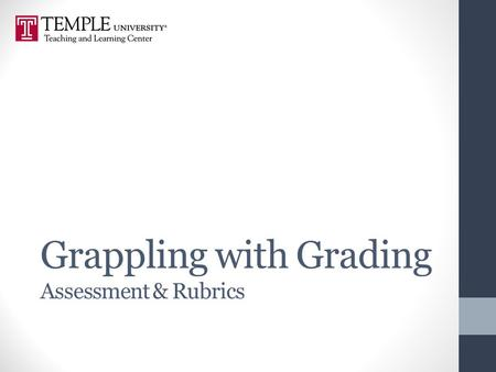 Grappling with Grading Assessment & Rubrics