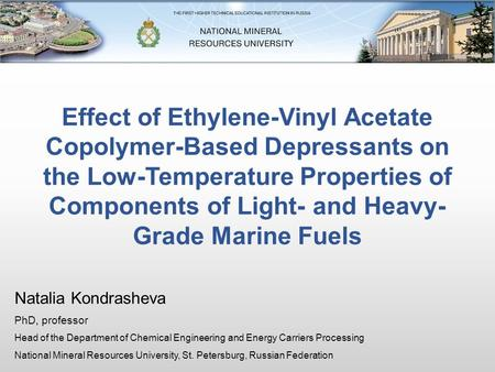 Effect of Ethylene-Vinyl Acetate Copolymer-Based Depressants on the Low-Temperature Properties of Components of Light- and Heavy- Grade Marine Fuels Natalia.