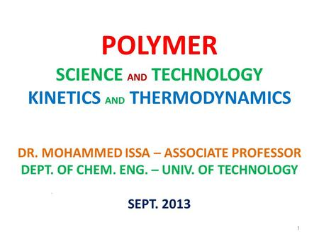 POLYMER SCIENCE AND TECHNOLOGY KINETICS AND THERMODYNAMICS DR