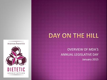 OVERVIEW OF MDA'S ANNUAL LEGISLATIVE DAY January 2015.