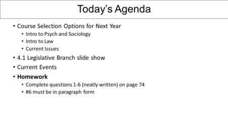 Today's Agenda Course Selection Options for Next Year