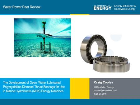 1 | Program Name or Ancillary Texteere.energy.gov Water Power Peer Review The Development of Open, Water-Lubricated Polycrystalline Diamond Thrust Bearings.