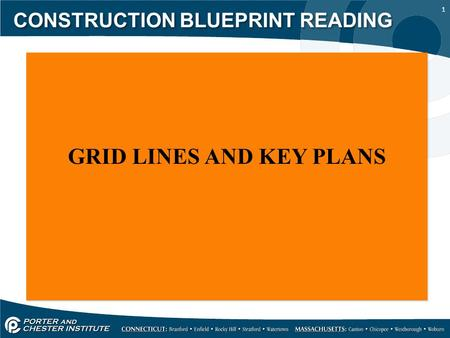 1 CONSTRUCTION BLUEPRINT READING GRID LINES AND KEY PLANS.