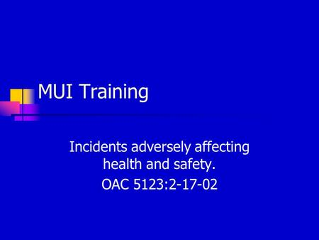 Incidents adversely affecting health and safety. OAC 5123: