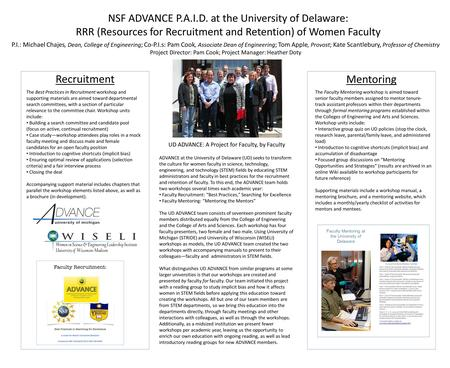 NSF ADVANCE P.A.I.D. at the University of Delaware: RRR (Resources for Recruitment and Retention) of Women Faculty ADVANCE at the University of Delaware.