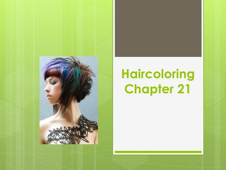 Haircoloring Chapter 21.