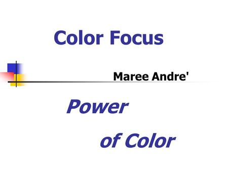 Color Focus Maree Andre' Power of Color.