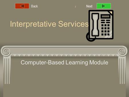 NextBack 1 Interpretative Services Computer-Based Learning Module Next.