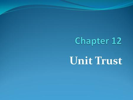 Unit Trust. Learning Goals Understand what is Unit Trust. Differentiate between type of Unit Trust and type of Unit Trust fund.
