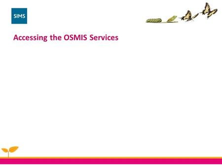 Accessing the OSMIS Services. The OSMIS Service Desk By telephone to 0161 883 1290 By  to On line at