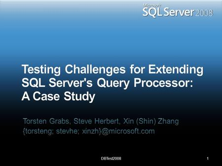 1DBTest2008. Motivation Background Relational Data Warehousing (DW) SQL Server 2008 Starjoin improvement Testing Challenge Extending Enterprise-class.