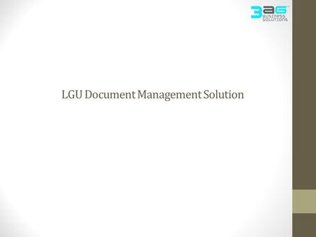 LGU Document Management Solution. What is it? A Web-based Centralized Document Management Solution to keep track of digital documents Instantly search.