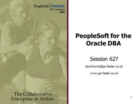 1 PeopleSoft for the Oracle DBA Session 627