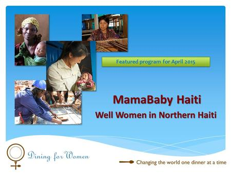 Well Women in Northern Haiti Featured program for April 2015 MamaBaby Haiti.