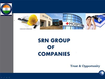SRN GROUP OF COMPANIES Trust and Opportunity. SRN GROUP OF COMPANIES.