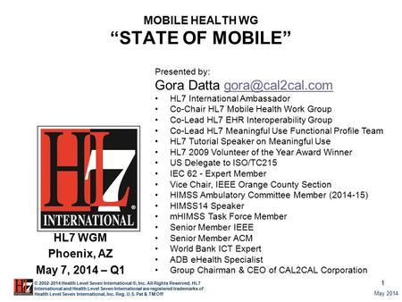 1 May 2014 © 2002-2014 Health Level Seven International ®, Inc. All Rights Reserved. HL7 International and Health Level Seven International are registered.