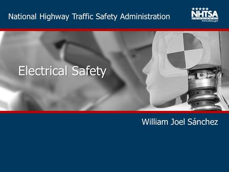 National Highway Traffic Safety Administration Electrical Safety William Joel Sánchez.