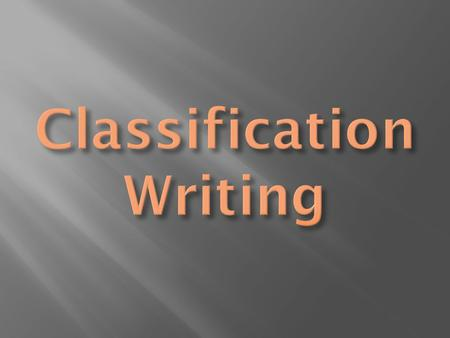 Classification Writing