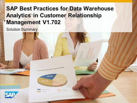Solution Summary SAP Best Practices for Data Warehouse Analytics in Customer Relationship Management V1.702.