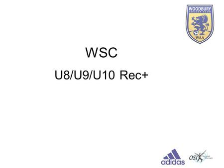"WSC U8/U9/U10 Rec+. Sean McKuras Director of Youth Development University of Wisconsin-River Falls. Head Women's Soccer Coach. USSF ""B"" License. National."