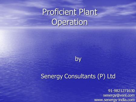 Proficient Plant Operation by Senergy Consultants (P) Ltd