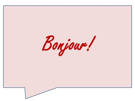 Bonjour!. Just kidding! 3 Methods immersion Foreign Language in the Elementary School.