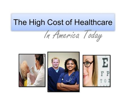 The High Cost of Healthcare In America Today. Addressing the Social Problem Not always offered through employment High premiums Malpractice lawsuits Uninsured.
