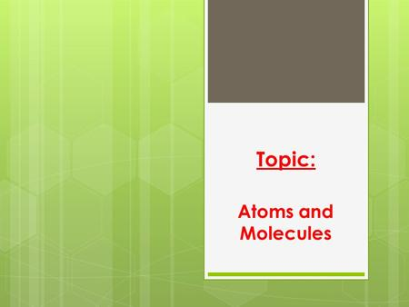atoms molecules and elements essay Get access to atoms and molecules essays only from anti essays listed results 1 - 30 get studying today and get the grades you want only at.