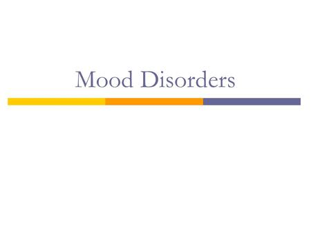 Mood Disorders. Major Depressive Episode (building block) A. During the same 2-week period, five or more of the following symptoms including either 1.
