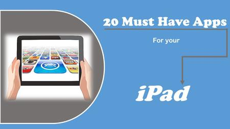 20 Must Have Apps For your iPad. App Tracker This is an app that helps you to find and monitor special prices of apps that you might want to download.