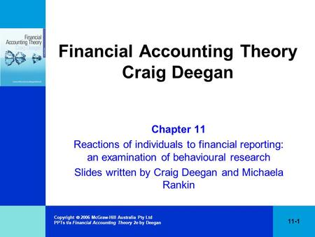 Copyright  2006 McGraw-Hill Australia Pty Ltd PPTs t/a Financial Accounting Theory 2e by Deegan 11-1 Financial Accounting Theory Craig Deegan Chapter.