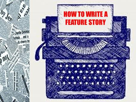 how to write a feature article about a person