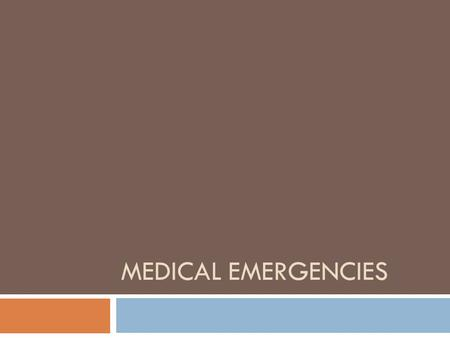 Medical Emergencies.