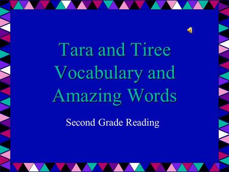 Tara and Tiree Vocabulary and Amazing Words Second Grade Reading.