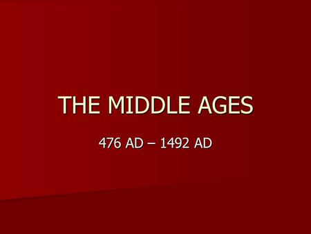 THE MIDDLE AGES 476 AD – 1492 AD. VOCABULARY ARABIC = árabe ARABIC = árabe CALIPHATE = califato CALIPHATE = califato CLERGY = clero CLERGY = clero EMIRATE.