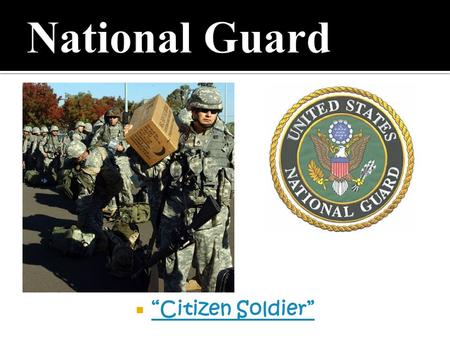 "National Guard ""Citizen Soldier""."