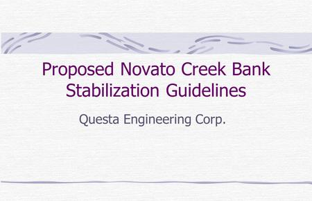 Proposed Novato Creek Bank Stabilization Guidelines Questa Engineering Corp.