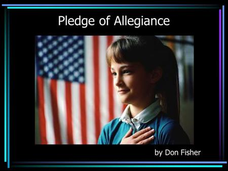 Pledge of Allegiance by Don Fisher. In 1892 Francis Bellamy wrote the Pledge of Allegiance to be recited on the 400 th anniversary of Columbus landing.