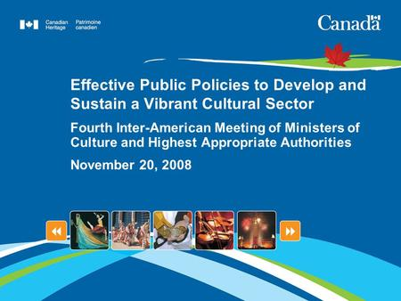 Effective Public Policies to Develop and Sustain a Vibrant Cultural Sector Fourth Inter-American Meeting of Ministers of Culture and Highest Appropriate.