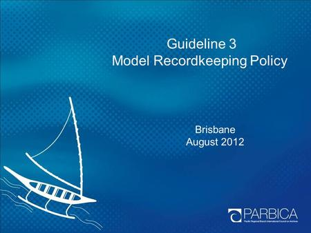 Guideline 3 Model Recordkeeping Policy Brisbane August 2012.