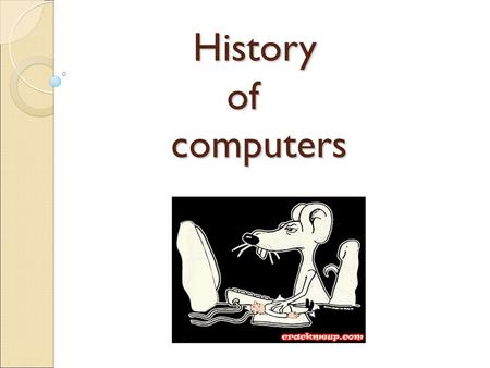 History of computers 1.