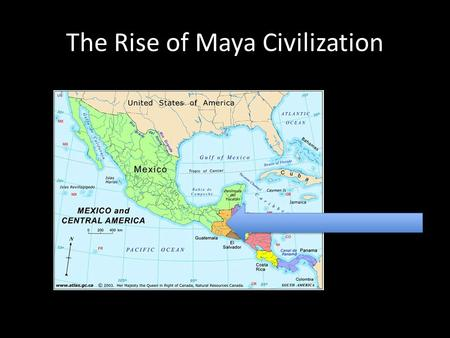 The Rise of Maya Civilization. Building a Civilization in the Rain Forest 2.1 A.
