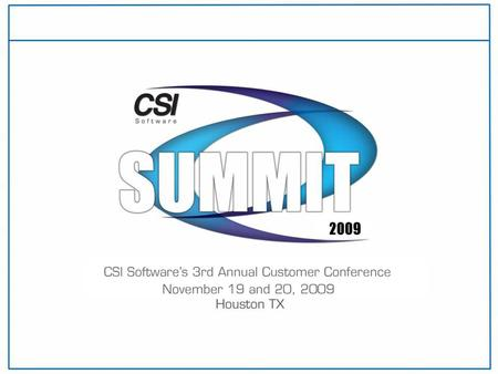 Maximizing Your CSI Software Investment Friday, November 20, 2009, 10:30-11:25a, Cottonwood Randy Cruz, Account Manager – Eastern North America Toni Grafner,