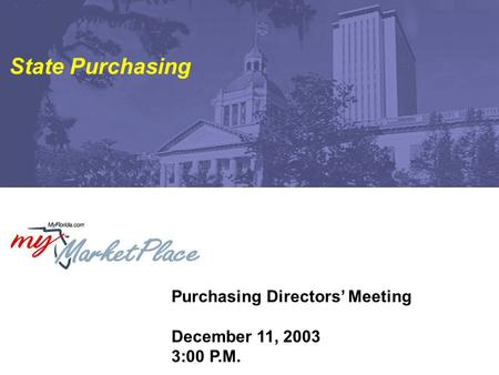 Purchasing Directors' Meeting December 11, 2003 3:00 P.M. State Purchasing.