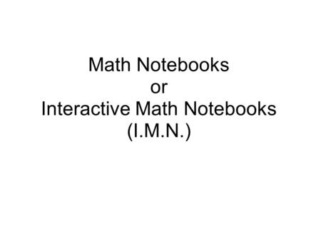 Math Notebooks or Interactive Math Notebooks (I.M.N.)