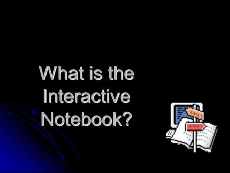 What is the Interactive Notebook?. Interactive Notebook Allows students to record information about history in an engaging way. They can… Allows students.