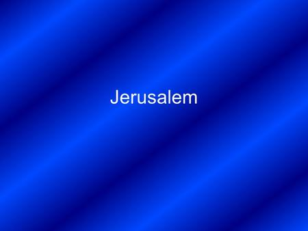 Jerusalem. Jerusalem may be considered the most holy city in the world. To the Jewish people it is the Holy City, the Biblical Zion, the City of David,