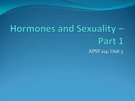 Hormones and Sexuality – Part 1